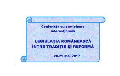,,LEGISLATIA ROMANEASCA – Intre traditie si reforma